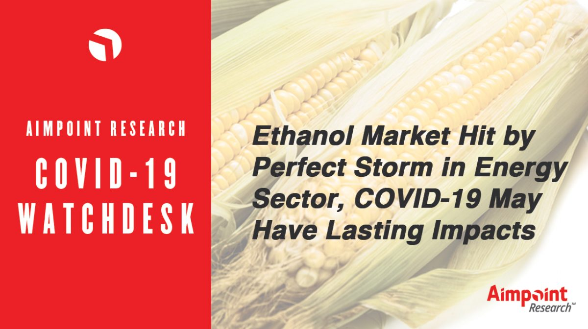 Covid 19 Impacts on Ethanol Aimpoint Research
